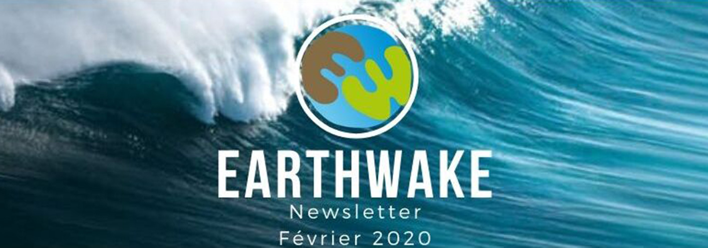 Newsletter d'Earthwake – 02/2020