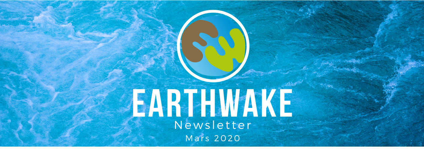 Newsletter d'Earthwake – 03/2020